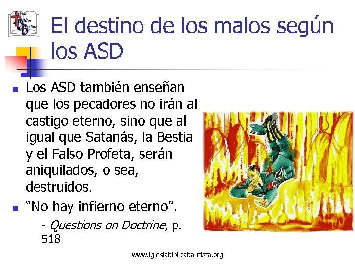 El destino de los malos según los ASD n n Los ASD también enseñan