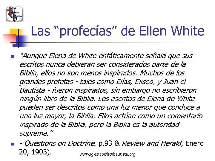 """Las """"profecías"""" de Ellen White n n """"Aunque Elena de White enfáticamente señala que"""