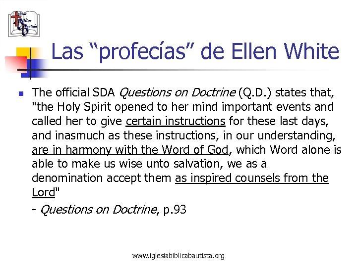 """Las """"profecías"""" de Ellen White n The official SDA Questions on Doctrine (Q. D."""