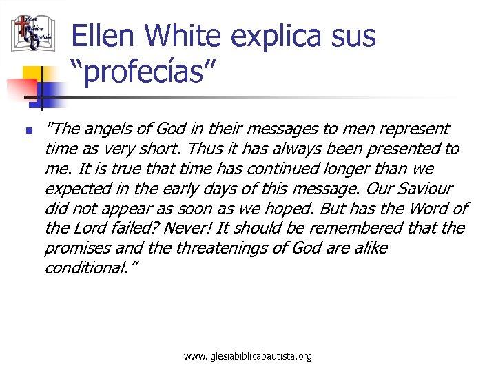 """Ellen White explica sus """"profecías"""" n"""