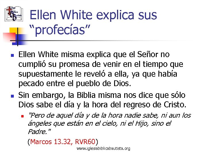 """Ellen White explica sus """"profecías"""" n n Ellen White misma explica que el Señor"""