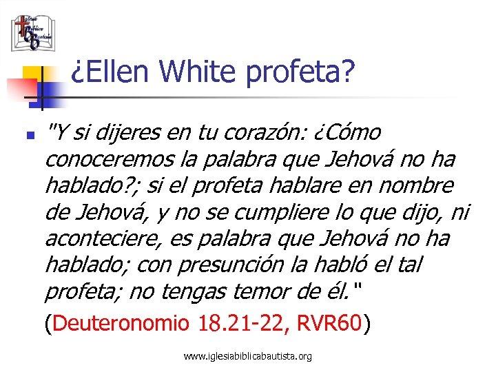 ¿Ellen White profeta? n
