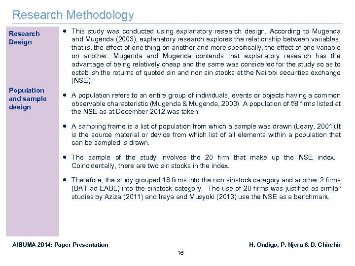 Research Methodology Research Design Population and sample design This study was conducted using explanatory