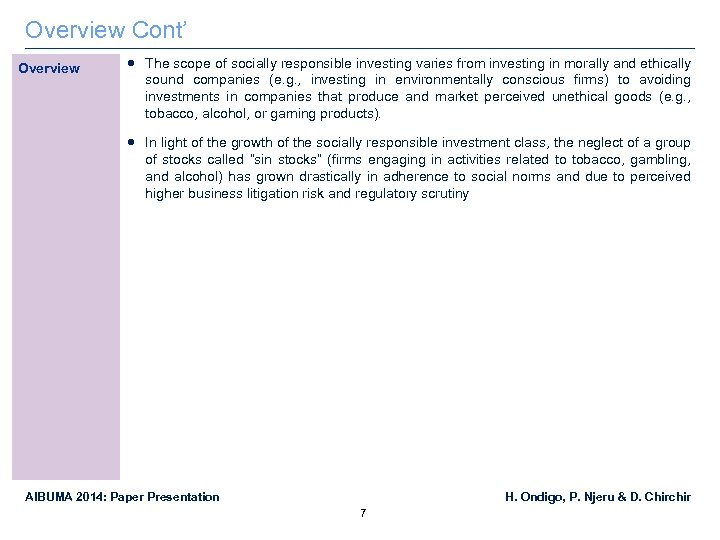 Overview Cont' Overview The scope of socially responsible investing varies from investing in morally