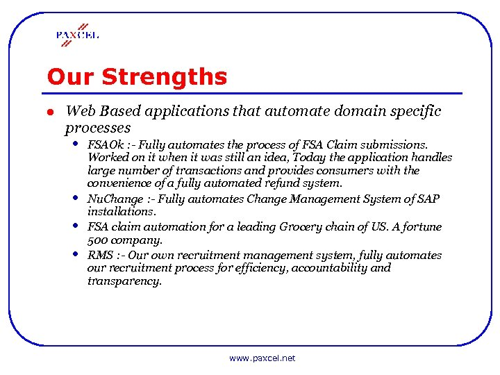Our Strengths l Web Based applications that automate domain specific processes • • FSAOk