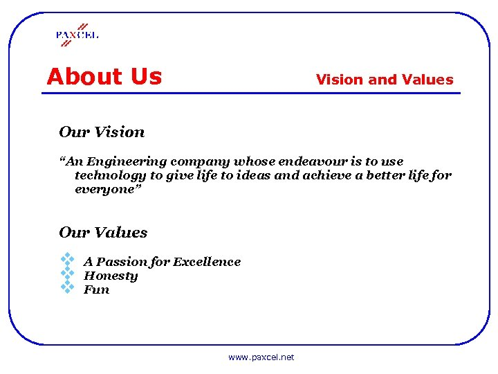 "About Us Vision and Values Our Vision ""An Engineering company whose endeavour is to"