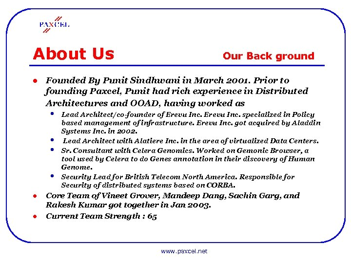 About Us l Founded By Punit Sindhwani in March 2001. Prior to founding Paxcel,
