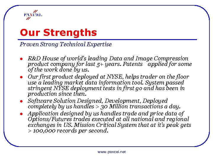 Our Strengths Proven Strong Technical Expertise l l R&D House of world's leading Data