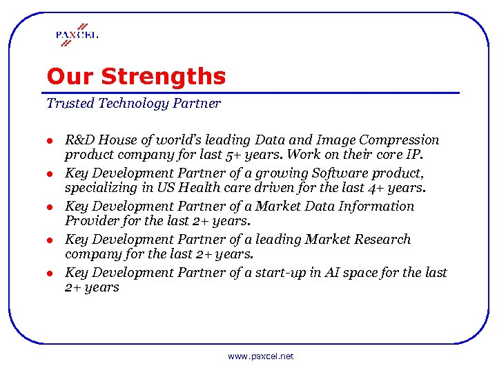 Our Strengths Trusted Technology Partner l l l R&D House of world's leading Data