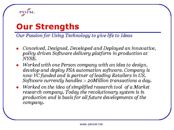 Our Strengths Our Passion for Using Technology to give life to Ideas l l