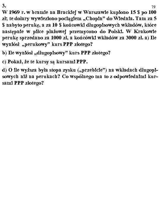 3. 79 W 1969 r. w bramie na Brackiej w Warszawie kupiono 15 $