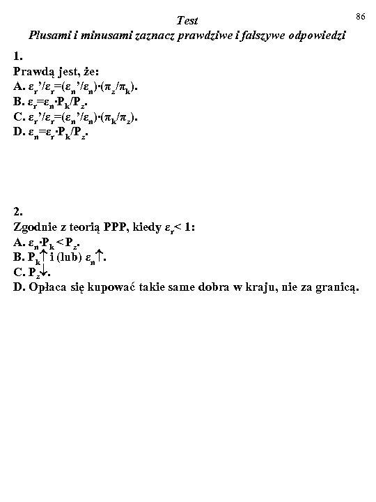 Test Plusami i minusami zaznacz prawdziwe i fałszywe odpowiedzi 86 1. Prawdą jest, że: