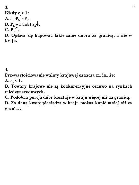 87 3. Kiedy εr> 1: A. εn∙Pk > Pz. B. Pk i (lub) εn.
