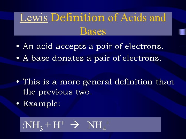 Lewis Definition of Acids and Bases • An acid accepts a pair of electrons.