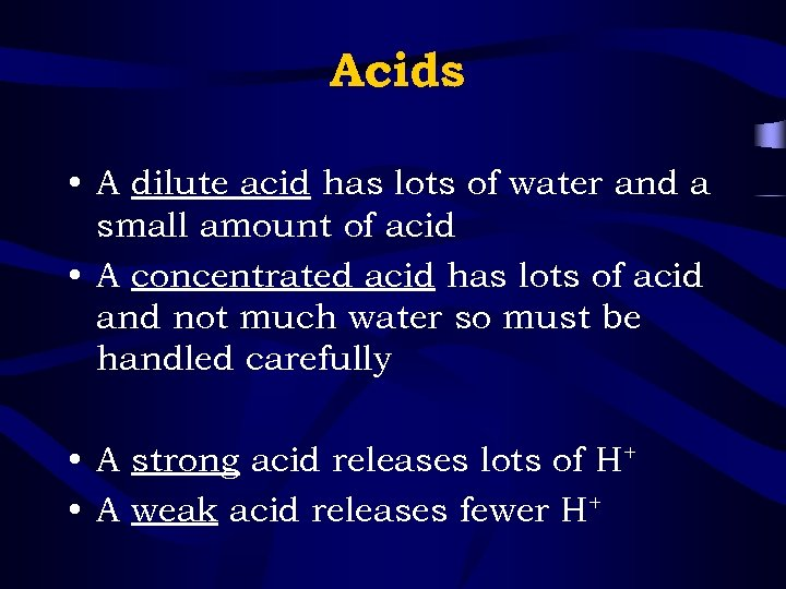 Acids • A dilute acid has lots of water and a small amount of