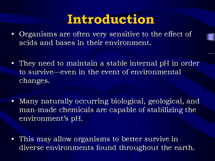Introduction • Organisms are often very sensitive to the effect of acids and bases