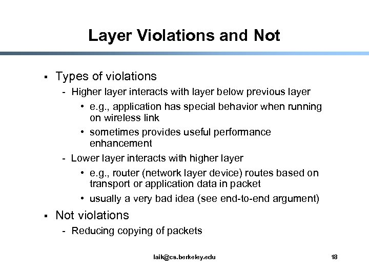 Layer Violations and Not § Types of violations - Higher layer interacts with layer