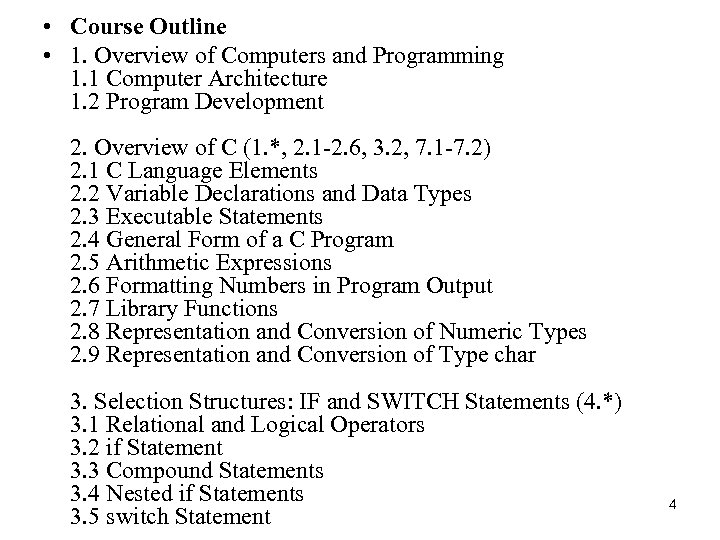 • Course Outline • 1. Overview of Computers and Programming 1. 1 Computer