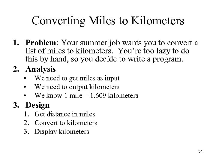 Converting Miles to Kilometers 1. Problem: Your summer job wants you to convert a