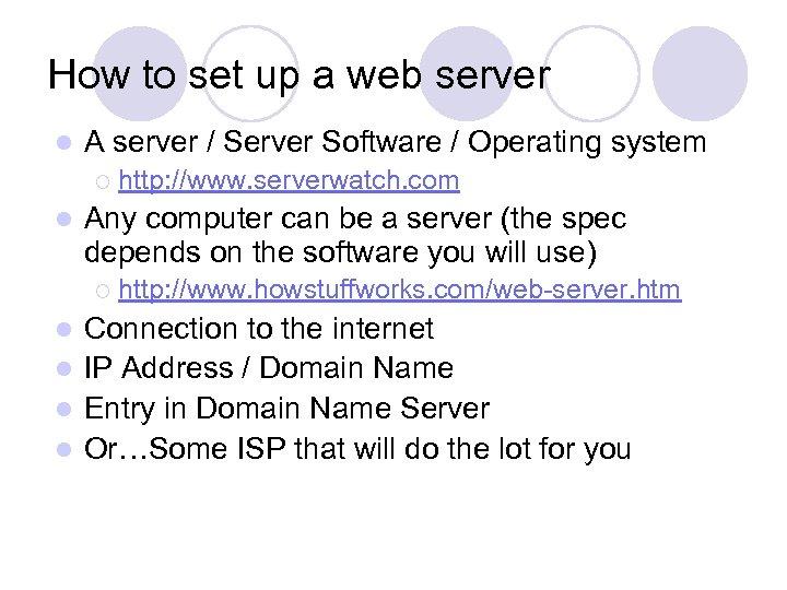 How to set up a web server l A server / Server Software /