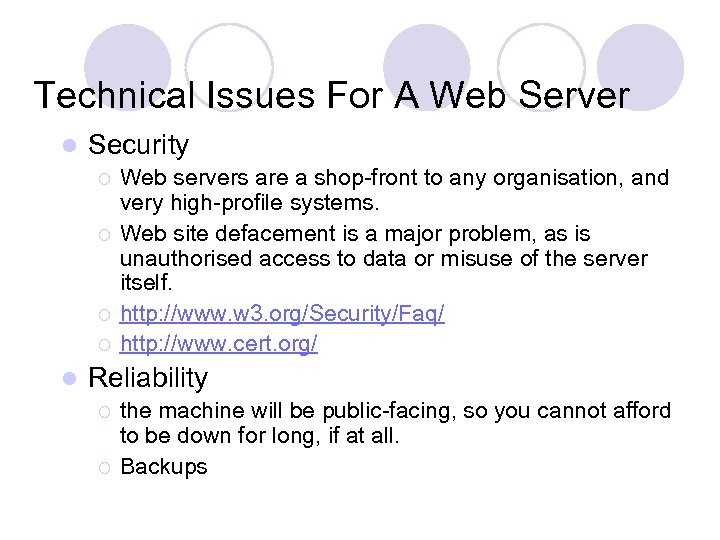 Technical Issues For A Web Server l Security ¡ ¡ l Web servers are