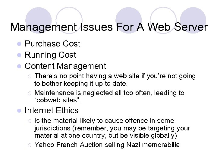 Management Issues For A Web Server Purchase Cost l Running Cost l Content Management