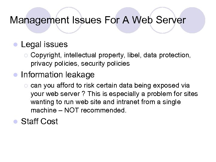 Management Issues For A Web Server l Legal issues ¡ l Information leakage ¡