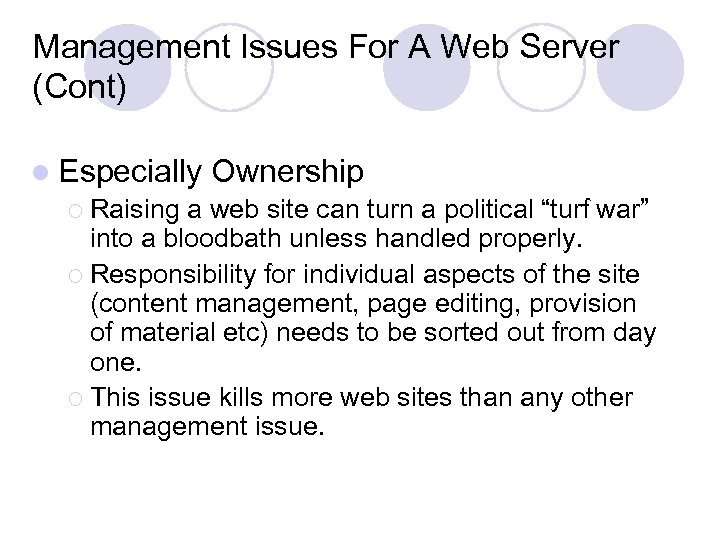 Management Issues For A Web Server (Cont) l Especially Ownership ¡ Raising a web