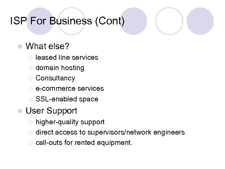 ISP For Business (Cont) l What else? ¡ ¡ ¡ l leased line services