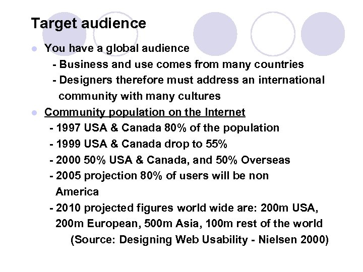 Target audience You have a global audience - Business and use comes from many