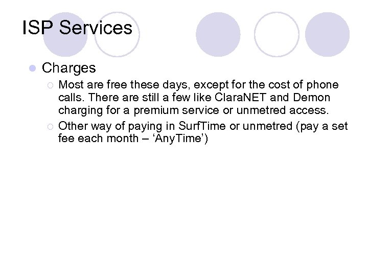 ISP Services l Charges ¡ ¡ Most are free these days, except for the