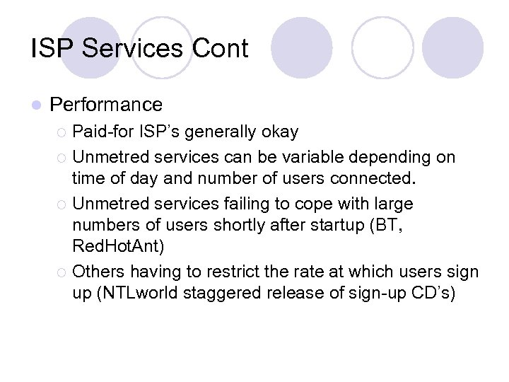 ISP Services Cont l Performance Paid-for ISP's generally okay ¡ Unmetred services can be