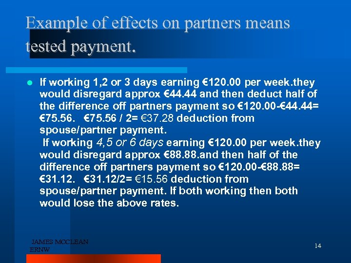 Example of effects on partners means tested payment. If working 1, 2 or 3