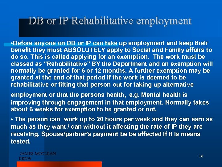 DB or IP Rehabilitative employment • Before anyone on DB or IP can take