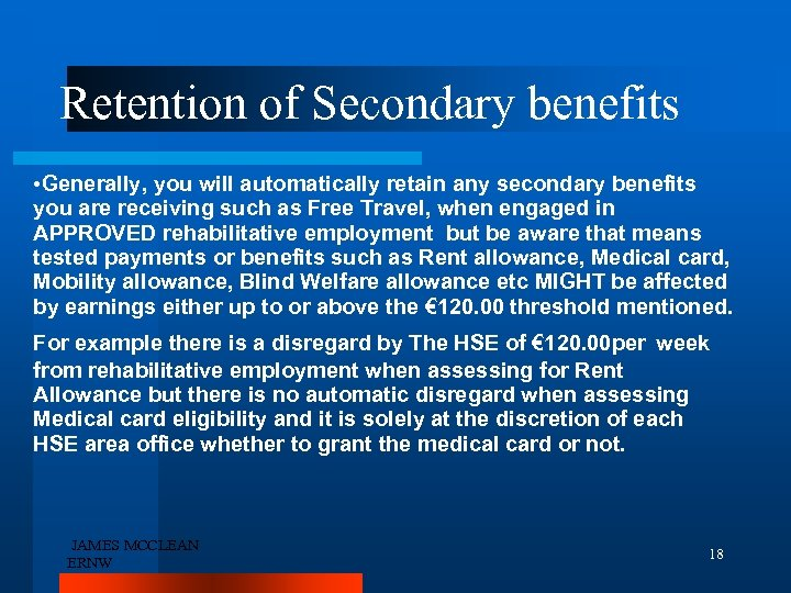 Retention of Secondary benefits • Generally, you will automatically retain any secondary benefits you