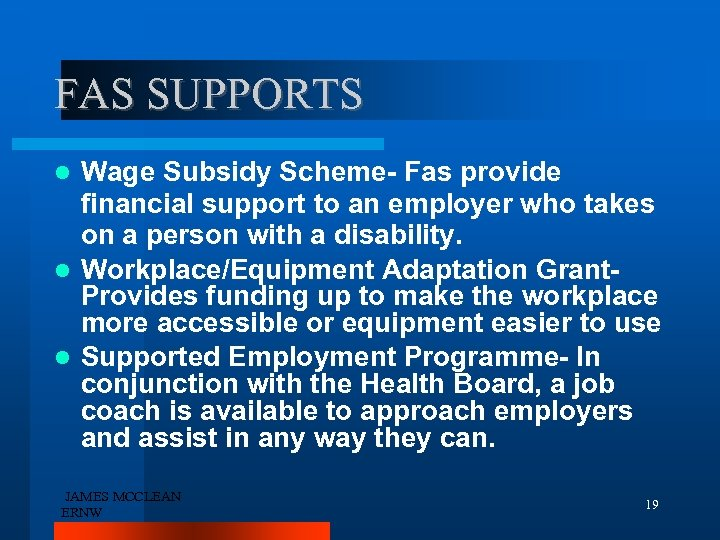 FAS SUPPORTS Wage Subsidy Scheme- Fas provide financial support to an employer who takes
