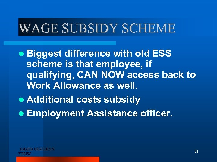WAGE SUBSIDY SCHEME Biggest difference with old ESS scheme is that employee, if qualifying,