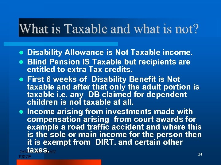 What is Taxable and what is not? Disability Allowance is Not Taxable income. Blind