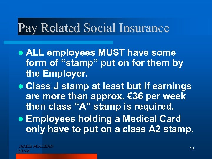 "Pay Related Social Insurance ALL employees MUST have some form of ""stamp"" put on"