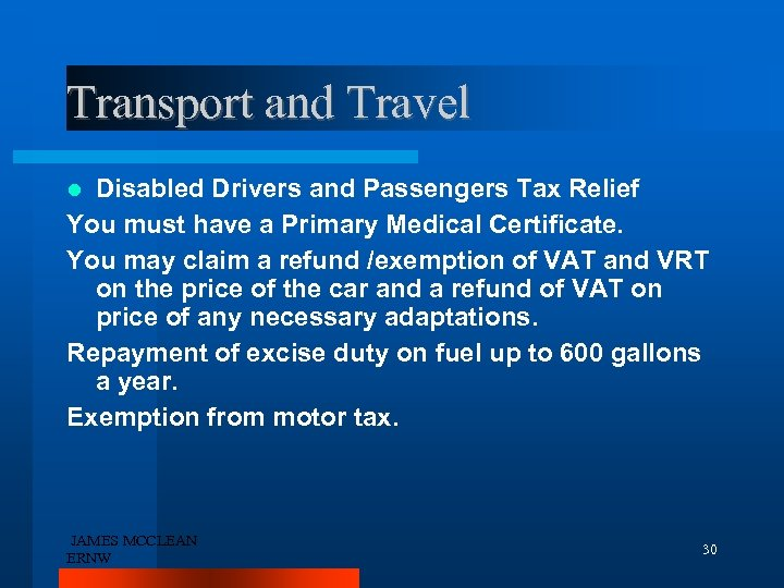 Transport and Travel Disabled Drivers and Passengers Tax Relief You must have a Primary