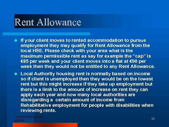 Rent Allowance If your client moves to rented accommodation to pursue employment they may