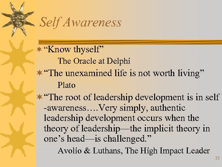 """Self Awareness ¬ """"Know thyself"""" The Oracle at Delphi ¬""""The unexamined life is not"""