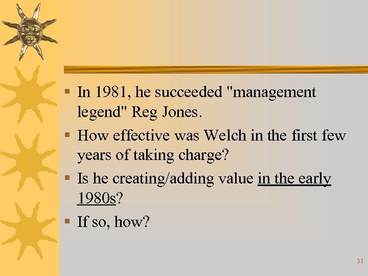 § In 1981, he succeeded