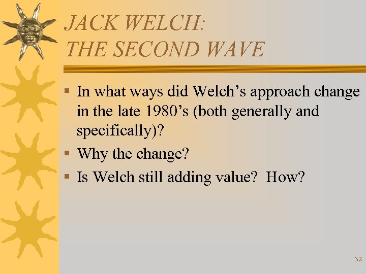 JACK WELCH: THE SECOND WAVE § In what ways did Welch's approach change in