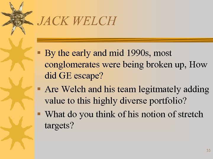 JACK WELCH § By the early and mid 1990 s, most conglomerates were being