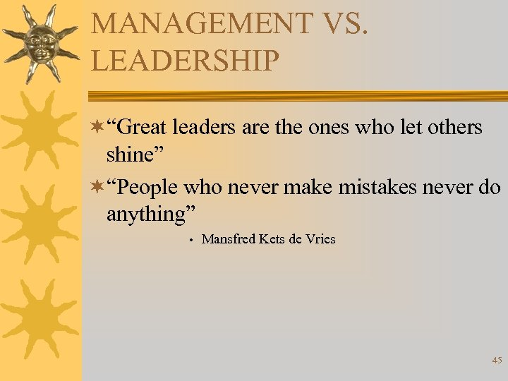"""MANAGEMENT VS. LEADERSHIP ¬""""Great leaders are the ones who let others shine"""" ¬""""People who"""
