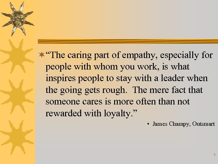 """¬""""The caring part of empathy, especially for people with whom you work, is what"""