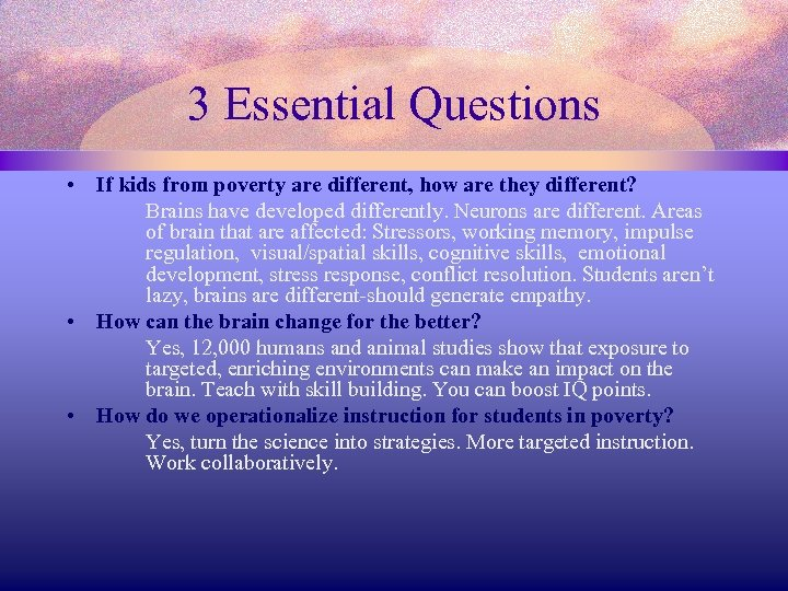 3 Essential Questions • If kids from poverty are different, how are they different?