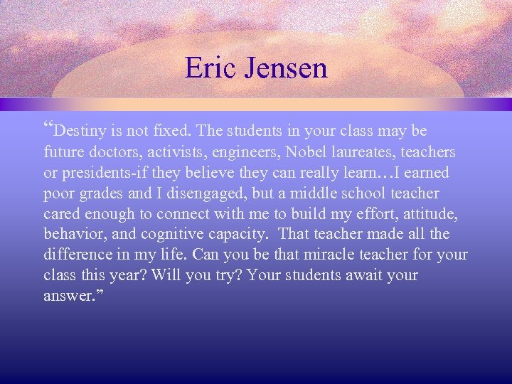 "Eric Jensen ""Destiny is not fixed. The students in your class may be future"