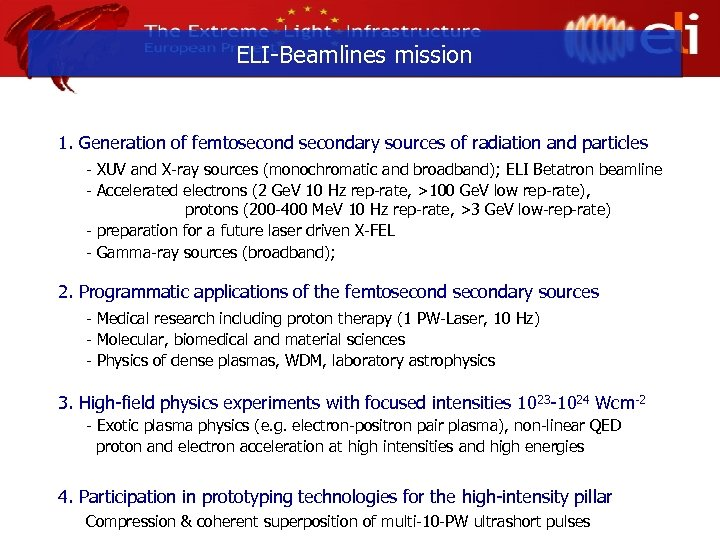 ELI-Beamlines mission 1. Generation of femtosecondary sources of radiation and particles - XUV and